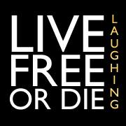 Live Free or Die Laughing